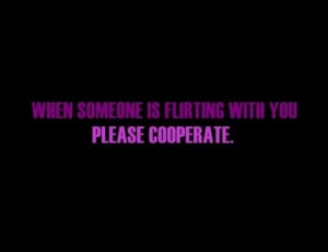 http://www.graphics99.com/when-someone-is-flirting-with-you-please ...