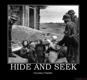 HIDE AND SEEK - You lose, Fräulein. demotivational poster