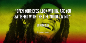 quote-Bob-Marley-open-your-eyes-look-within-are-you-89059.png