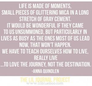 Anna Quindlen Quote A Short Guide to a Happy Life via lilblueboo.com ...