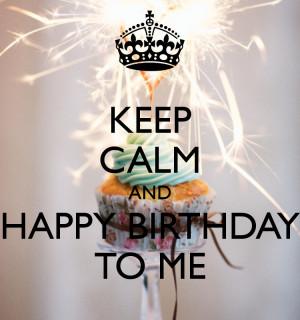 keep-calm-and-happy-birthday-to-me-27.jpg