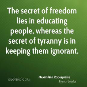 maximilien-robespierre-leader-the-secret-of-freedom-lies-in-educating ...