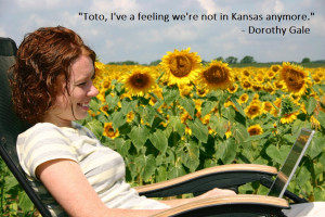 "... ve a feeling we're not in Kansas anymore."" – Dorothy Gale"