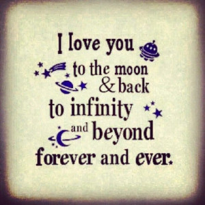 Love You Infinity Quotes I love you to the moon and