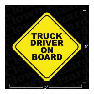 Truck Driver On Board Funny Bumper Sticker Decal