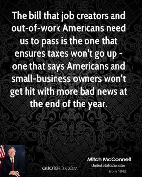 Mitch McConnell - The bill that job creators and out-of-work Americans ...