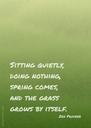 The grass grows by itself