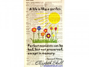 Quote from Leonard Nimoy: A life is like a garden, perfect moments can ...