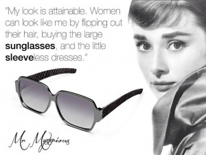 Audrey Hepburn Sunglasses quote. Masquerade from Mr Mysterious