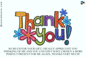 thank-you-so-much-for-your-gift-i-really-appreciate-you-thinking-of-me ...