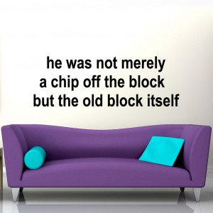 Chip Off The Old Block Humorus Quote Wall Sticker 1