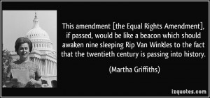 This amendment [the Equal Rights Amendment], if passed, would be like ...