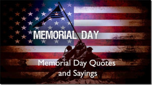... Memorial Day Quotes 2015 – The best memorial Day Quotes and Sayings