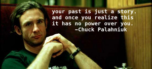 story. -Chuck Palahniuk motivational inspirational love life quotes ...