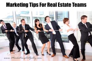 Marketing Tips For Real Estate Teams | Realtor Marketing