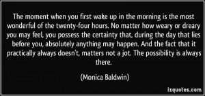 The moment when you first wake up in the morning is the most wonderful ...