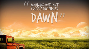 Home » Quotes » Morning Dwindled Dawn Quotes Wallpaper