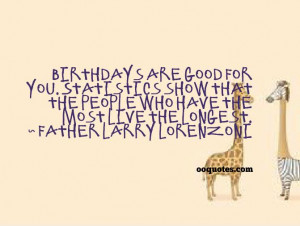 ... live the longest. ~ Father Larry Lorenzoni happy 19th birthday quotes