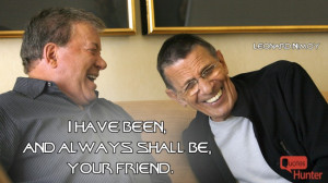 have been, and always shall be, your friend.""