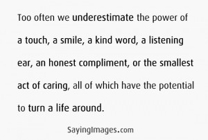 Touch, A Smile, A Kind Word: Quote About The Power Of A Touch A Smile ...