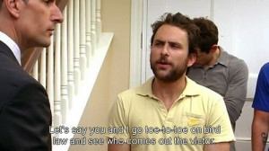 love you Charlie Kelly!!! (Via Charlie Day Quotes on Facebook)Birds ...