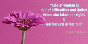 Life of woman is full of difficulties and duties. Women's day Saying