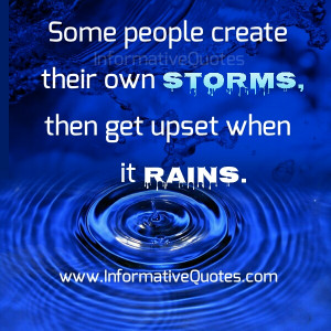 Be careful always of your words and action before you do stormy action ...