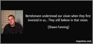 Bertelsmann understood our vision when they first invested in us ...