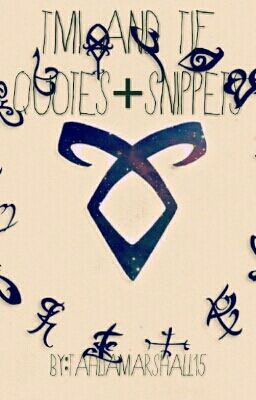 TMI and TID Quotes+Snippets