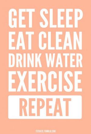 Get sleep. Eat clean. Drink water. Exercise. Repeat.