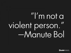 manute bol quotes i m not a violent person manute bol