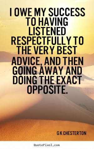 Quotes about inspirational - I owe my success to having listened ...