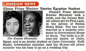 Prime Minister of Ghana, Kwame Nkrumah Weds Egyptian Student, Fathia ...