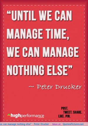 "else"" ~ Peter Drucker motivational inspirational love life quotes ..."