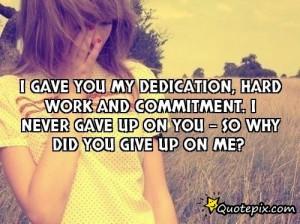 Love Dedication Quotes I gave you my dedication,