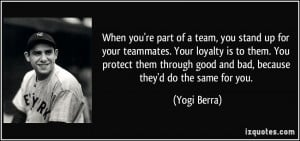 you're part of a team, you stand up for your teammates. Your loyalty ...