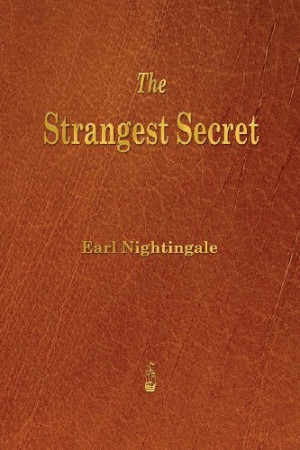By Earl Nightingale The Strangest Secret