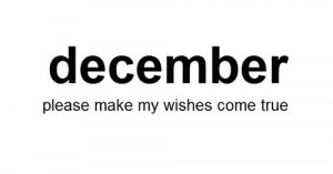 http://www.graphics99.com/december-please-make-my-wishes-come-true/
