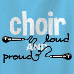 ... loud and proud! Sing your heart out with this modern choir shirt. More