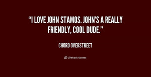 quote-Chord-Overstreet-i-love-john-stamos-johns-a-really-227599.png