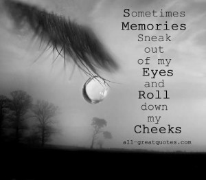 Sad quotes memories crying tears