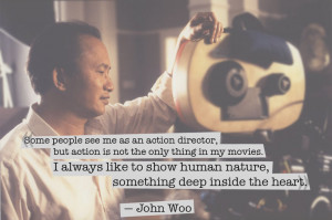 Quote from John Woo — «Some people see me as an action director ...