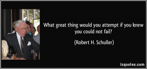 More Robert H. Schuller Quotes
