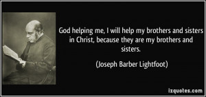 ... sisters in Christ, because they are my brothers and sisters. - Joseph
