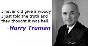 Truman saw politics as a better option to banking, and definitely ...