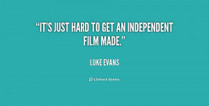 quote-Luke-Evans-its-just-hard-to-get-an-independent-157835.png