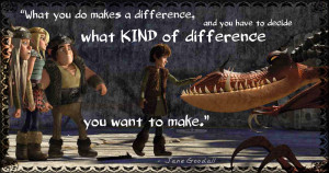 What you do makes a difference, and you have to decide what kind of ...