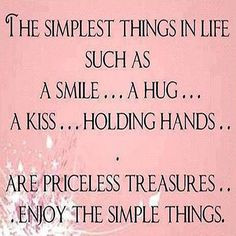 Quotes About Simple Things In Life ~ The simple things in life ...