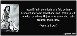 More Vanessa Brown Quotes