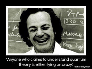 Richard Feynman on Quantum Mechanics